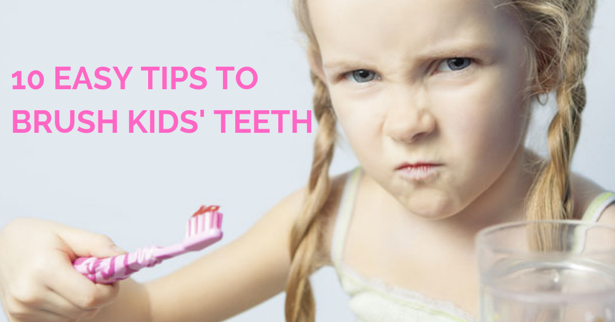 10 easy tips to brush kids' teeth