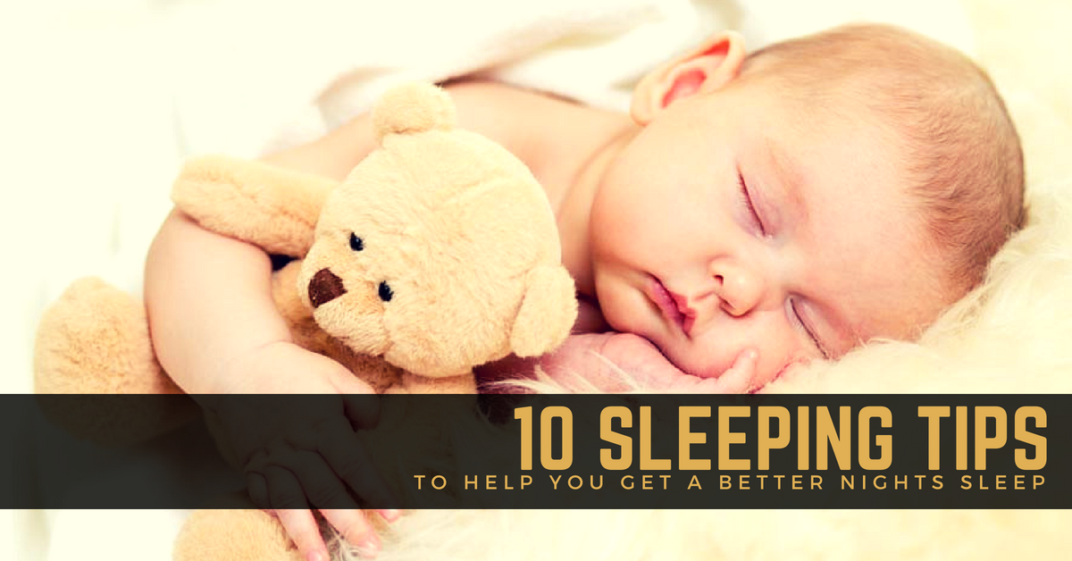 Tired? Sleep like a baby with these 10 sleeping tips