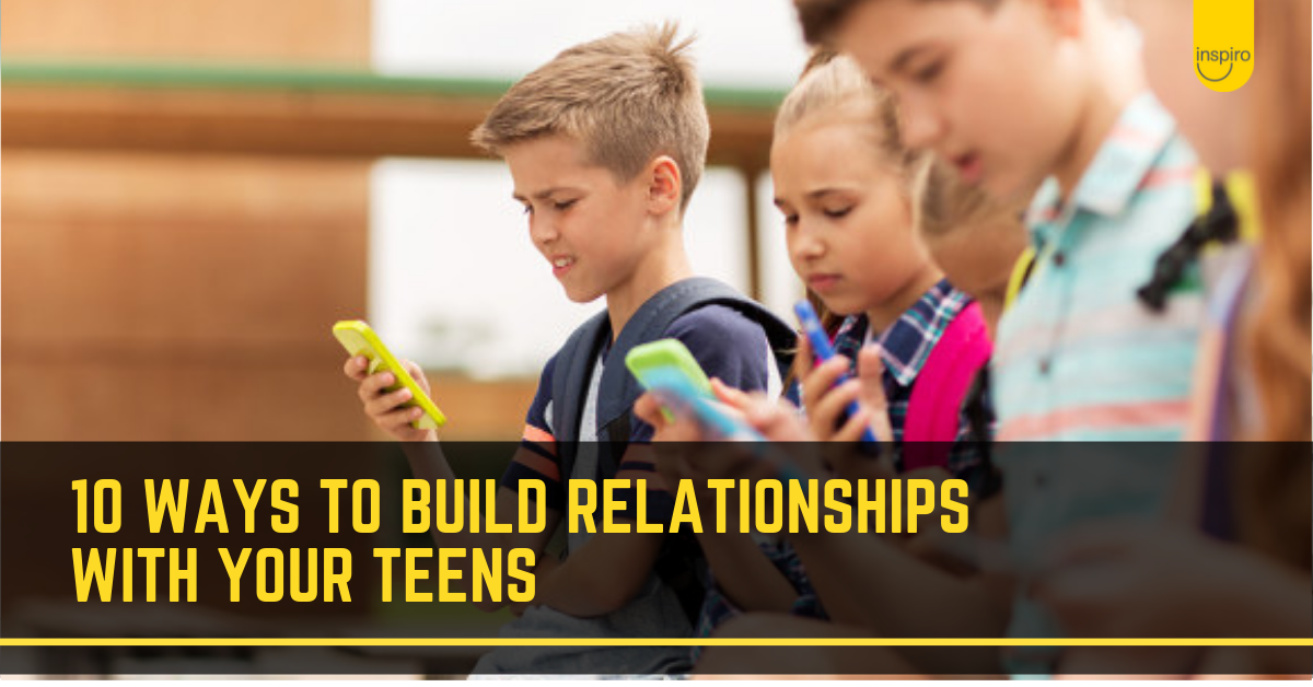 10 ways to build relationships with your teen children