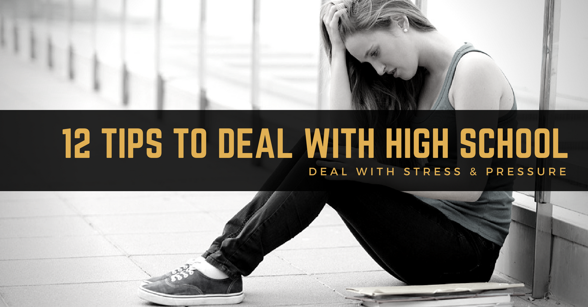 12 tips on how to deal with the stresses and challenges of high school