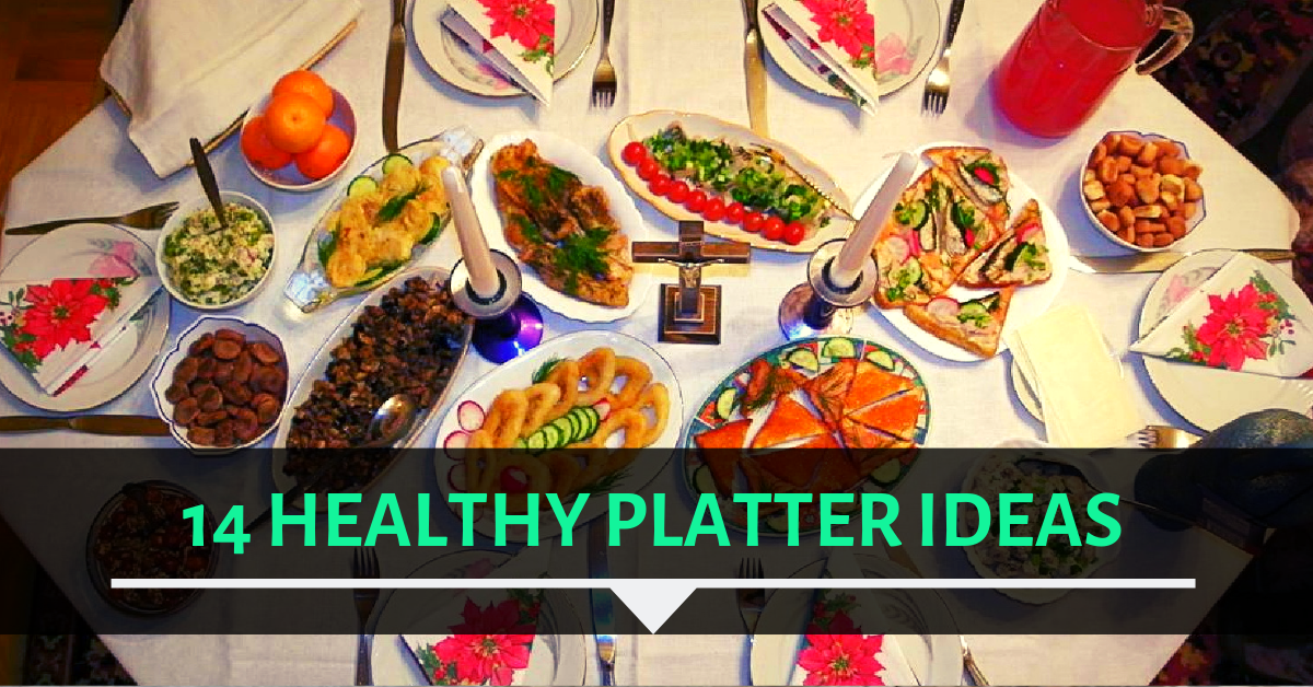 14 yummy, healthy platter ideas