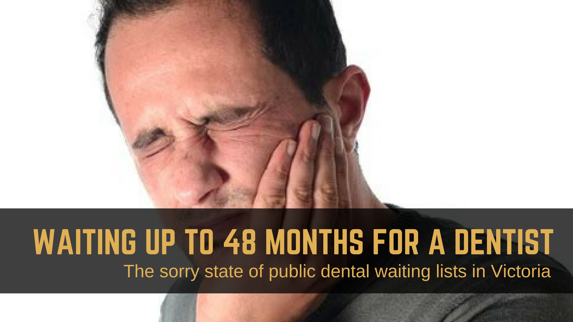 The sad state of dental waiting lists - vulnerable Victorian's waiting over 2 years for treatment