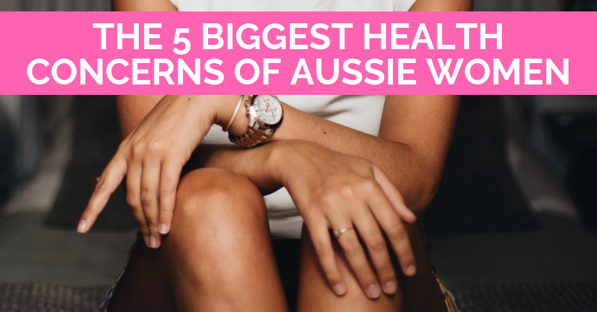 The 5 biggest health concerns of Aussie women