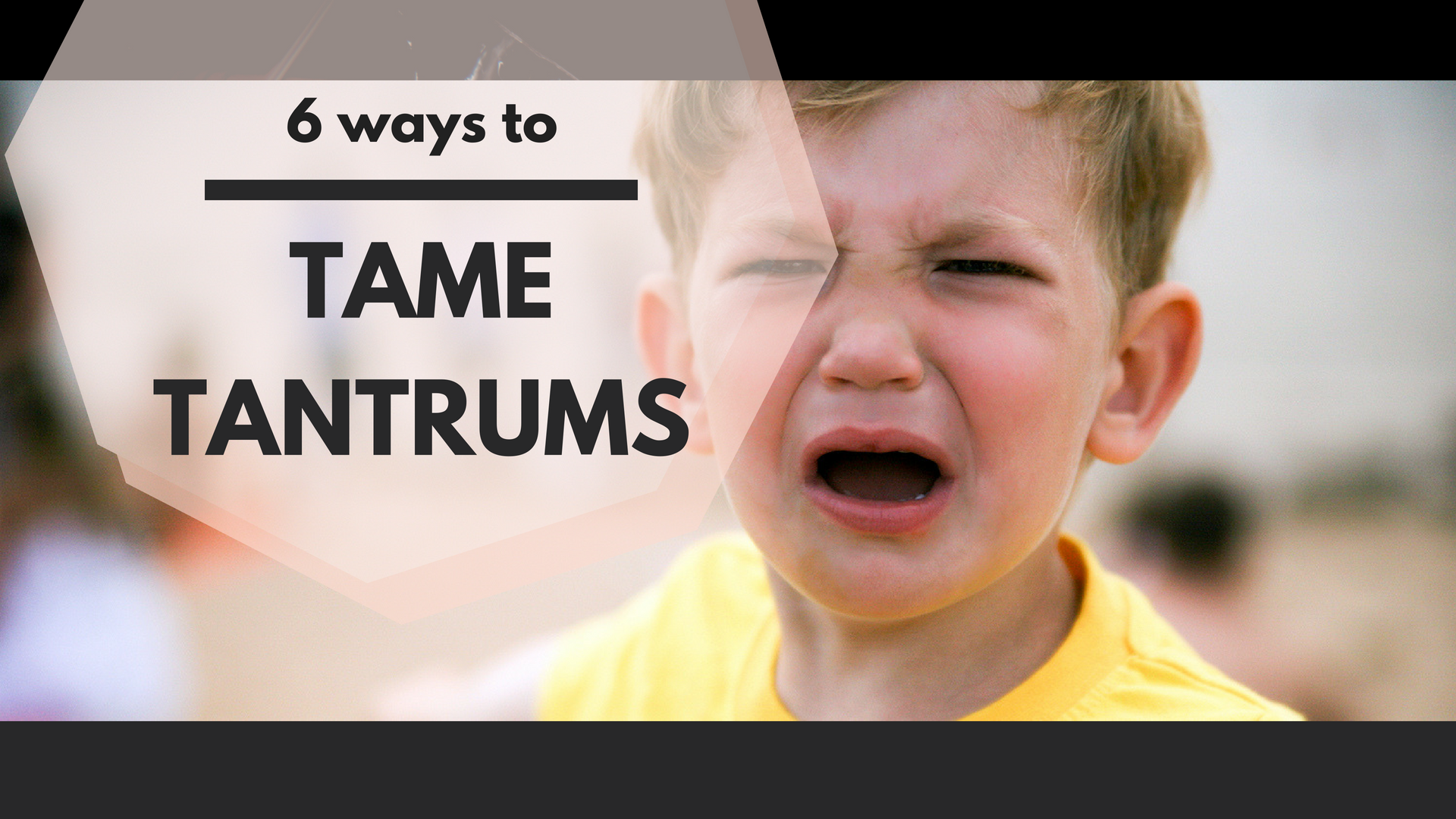 6 ways to tame children's tantrums