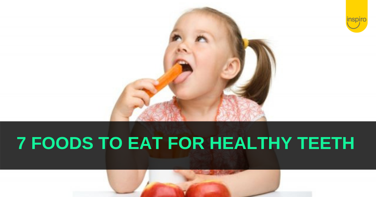 7 foods to eat for healthy teeth