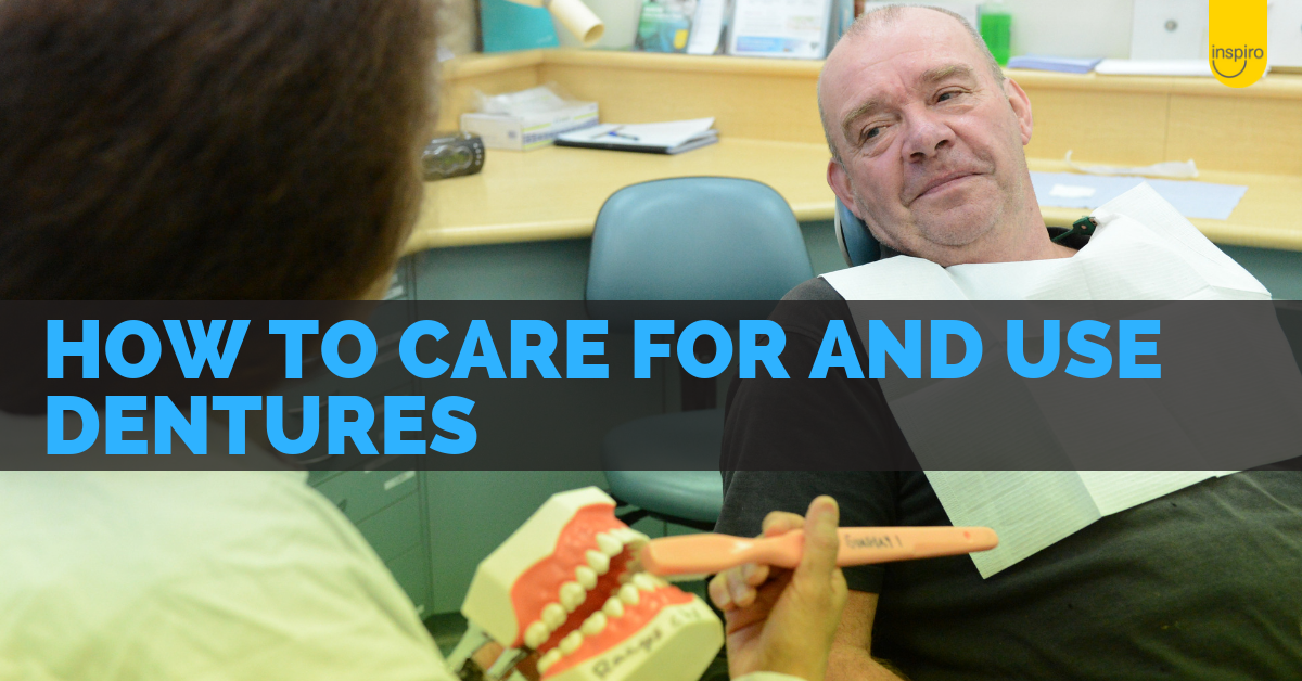 9 tips on looking after your dentures and your mouth