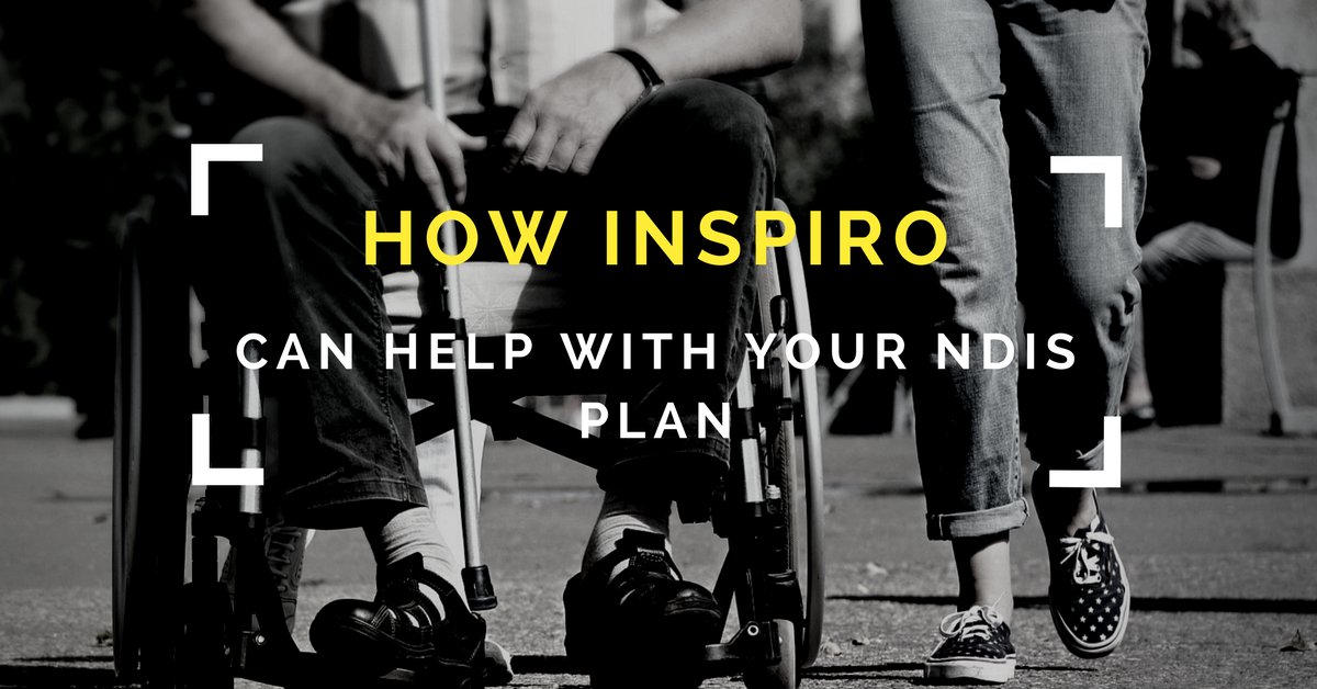 How Inspiro can help you with your NDIS plan