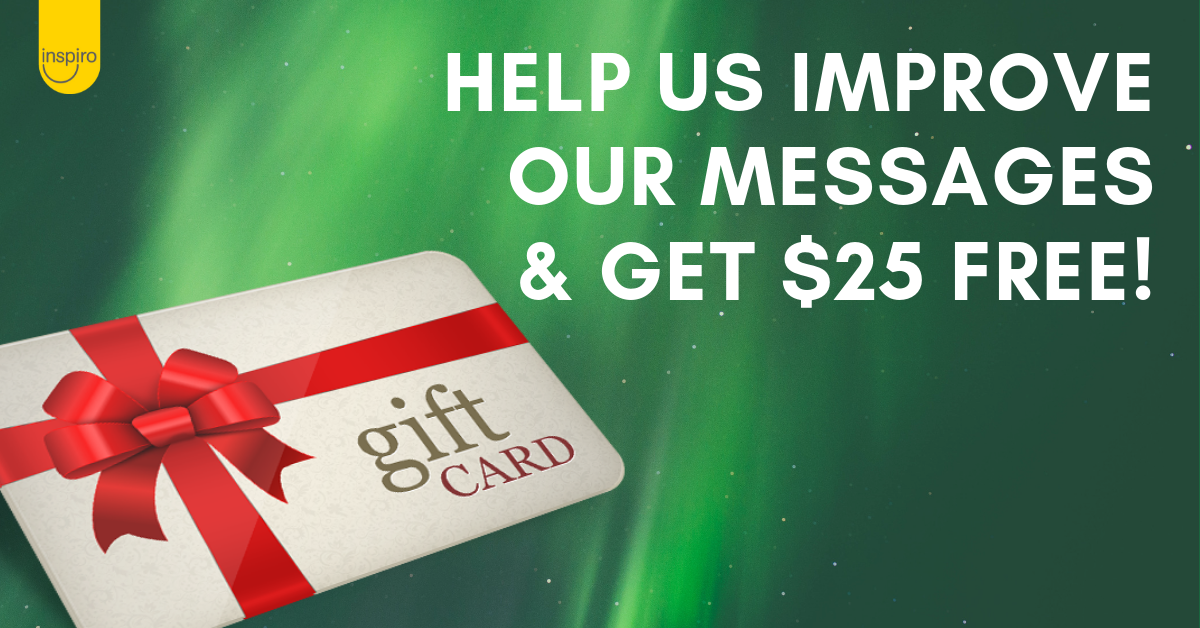 Help us improve our messages and get a $25 gift voucher