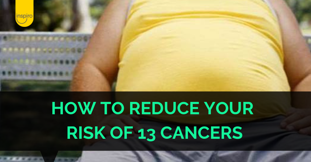 How to reduce your risk of 13 cancers
